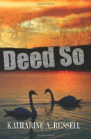 Deed So by Katherine A. Russell