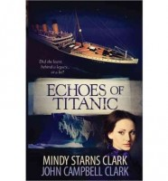 Echoes of Titanic by Mindy Starnes Clark