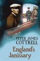 England's Janissary by Peter James Cottrell