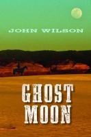 Ghost Moon by John Wilson