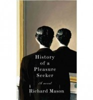 History of a Pleasure Seeker by Richard Mason