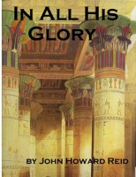 In All His Glory by John Howard Reid