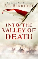 Into the Valley of Death by A.L. Berridge