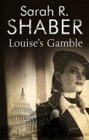 Louise's Gamble by Sarah Shaber