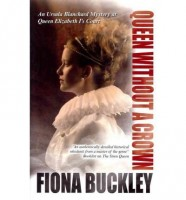 Queen without a Crown: An Ursula Blanchard Mystery by Fiona Buckley
