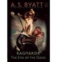 Ragnarok: The End of the Gods by A.S. Byatt