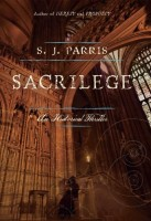 Sacrilege by S. J. Parris