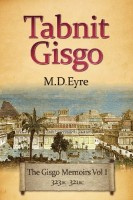 Tabnit Gisgo: The Gisgo Chronicles, Volume 1: 323BC–321BC by M.D. Eyre