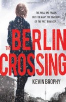 The Berlin Crossing by Kevin Brophy