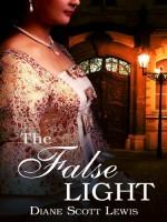 The False Light by Diane Scott Lewis