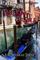The King of Silk by Joe Douglas Trent