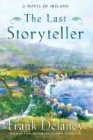 The Last Storyteller: A Novel of Ireland by Frank Delaney