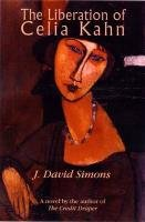 The Liberation of Celia Kahn by J .David Simons
