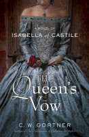 The Queen's Vow: A Novel of Isabella of Castile by C.W. Gortner