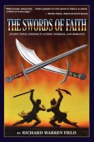 The Swords of Faith: A Novel of the Crusades by Richard Warren Field