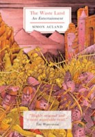 The Waste Land: An entertainment by Simon Acland