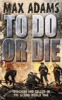 To Do or Die by Max Adams