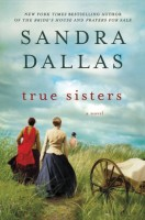 True Sisters by Sandra Dallas
