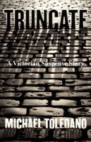 Truncate: A Victorian Suspense Story by Michael Toledano