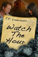 Watch the Hour by J. R. Lindermuth