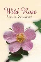 Wild Rose by Pauline Donaldson
