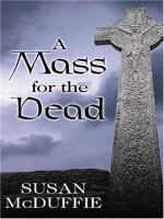 A Mass for the Dead by Susan McDuffie