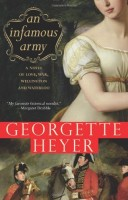 An Infamous Army: A Novel of Wellington, Waterloo, Love and War by Georgette Heyer