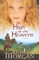 As High as the Heavens by Kathleen Morgan