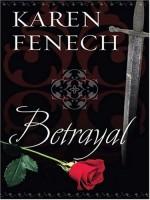 Betrayal by Karen Fenech