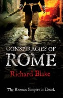 Conspiracies of Rome by Richard Blake