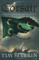 Corsair: The Adventures of  Hector Lynch by Tim Severin