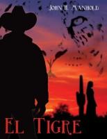 El Tigre  by John H. Manhold