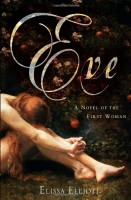 Eve: A Novel Of The First Woman by Elissa Elliott