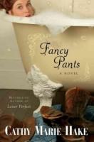 Fancy Pants by Cathy Marie Hake