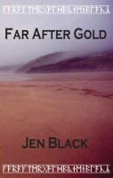 Far After Gold by Jen Black