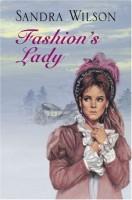 Fashion's Lady  by Sandra Wilson
