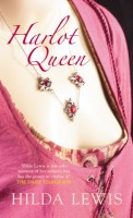 Harlot Queen by Hilda Lewis
