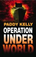 Operation Underworld by Paddy Kelly