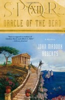 SPQR XII: The Oracle of the Dead by John Maddox Roberts