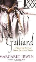 The Galliard by Margaret Irwin