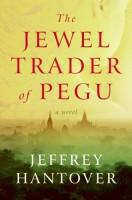 The Jewel Trader of Pegu by Jeffery Hantover