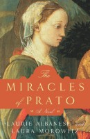 The Miracles of Prato by Laura Morowitz