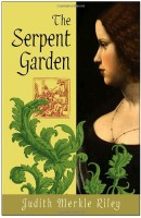 The Serpent Garden by Judith Merkle Riley