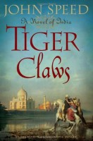 Tiger Claws: A Novel of India by John Speed