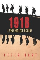 1918: A Very British Victory by Peter Hart