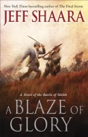 A Blaze of Glory: A Novel of the Battle of Shiloh by Jeff Shaara