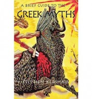 A Brief Guide to the Greek Myths by Stephen Kershaw
