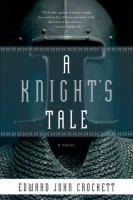 A Knight's Tale by Edward John Crockett