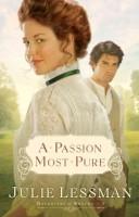 A Passion Most Pure  by Julie Lessman