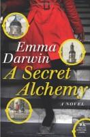 A Secret Alchemy by Emma Darwin